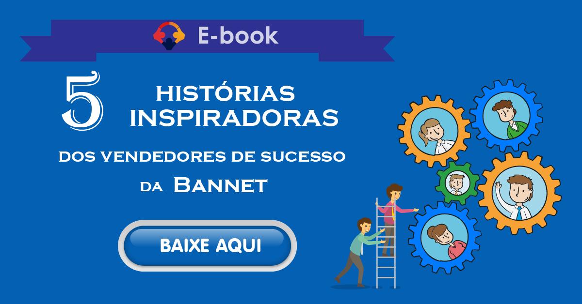 5 histórias inspiradoras dos vendedores de sucesso da Bannet
