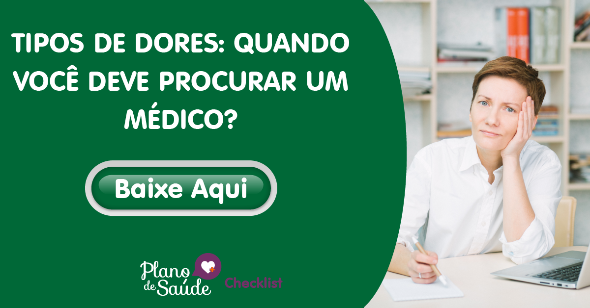 TIPOS DE DORES: Quando você deve procurar um médico?
